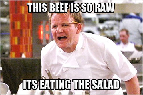 gordon-ramsay-angry-kitchen-meme-003-beef-raw-eat-salad