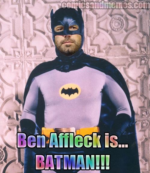 ben affleck is batman! batsuit meme