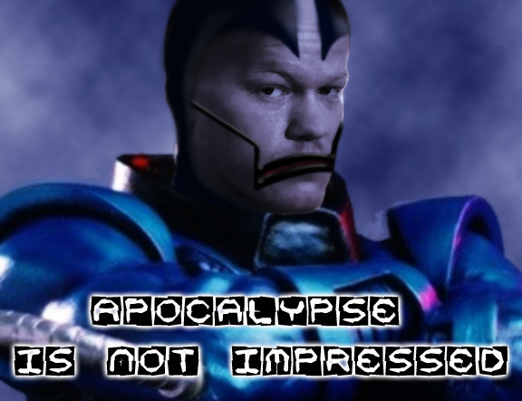 apocalypse is not impressed meme