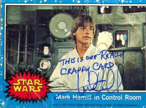 Mark Hamill Star Wars Trading Card Joke 014 Really Crappy Card