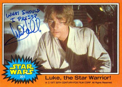 Mark Hamill Star Wars Trading Card Joke 015 What Should I Press