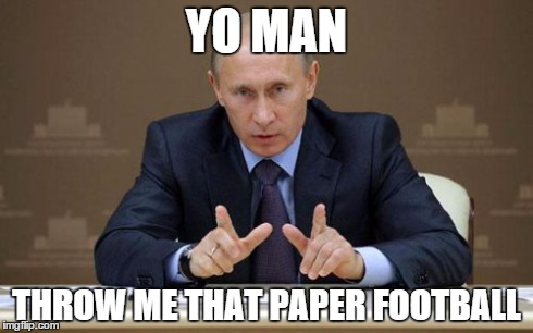 football meme 010 putin paper football