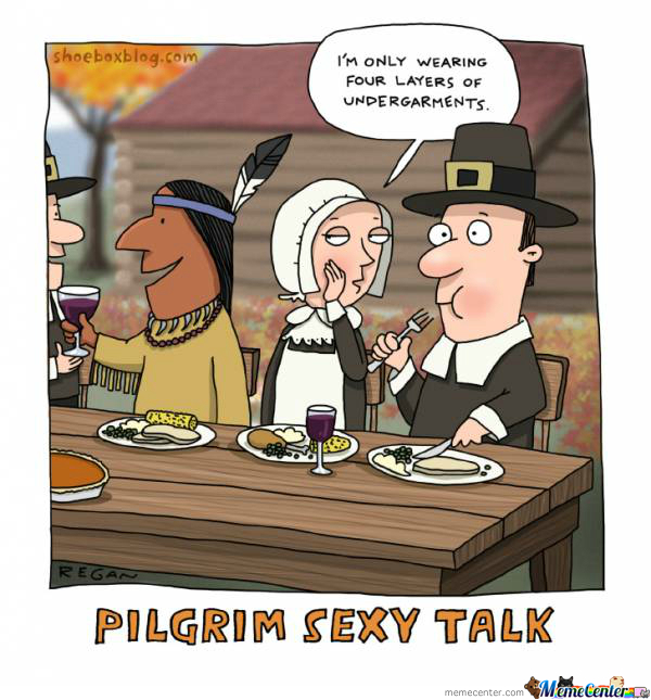 thanksgiving meme 012 pilgrim sexy talk