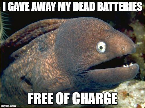 Bad Joke Eel 002 dead battery free of charge