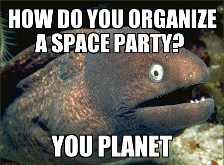 Bad Joke Eel 005 space party