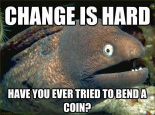 Bad Joke Eel 012 change is hard