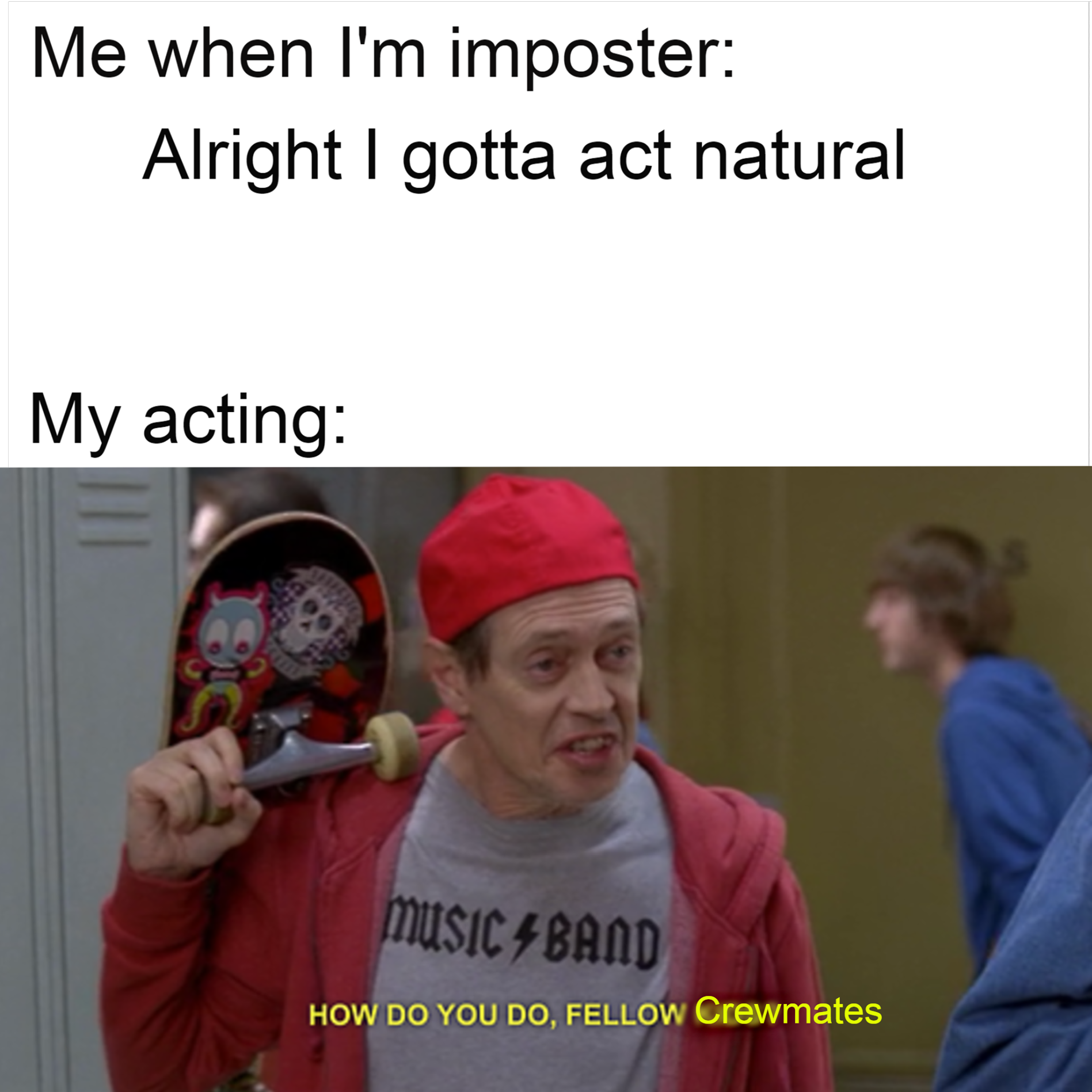 among-us-memes-me-when-im-an-imposter-alright-i-gotta-act ...