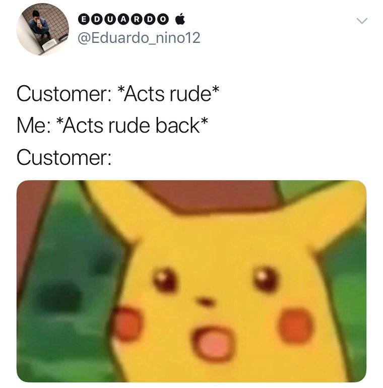 surprise pikachu meme 011 rude customers - Comics And Memes